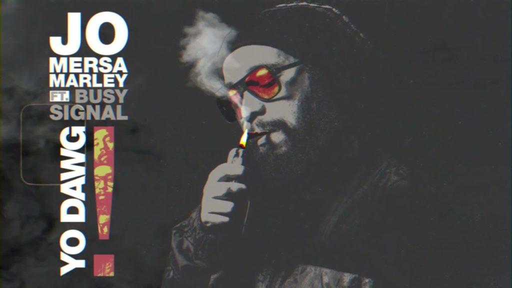 Jo Mersa Marley releases new single 'Yo Dawg' feat. Busy Signal